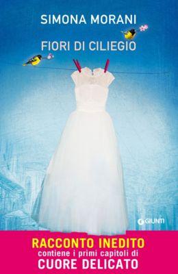 A - Giunti: Fiori di ciliegio, Simona Morani