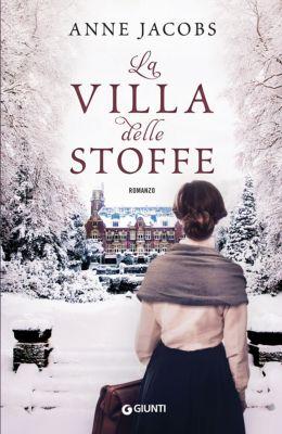 A - Giunti: La Villa delle Stoffe, Anne Jacobs
