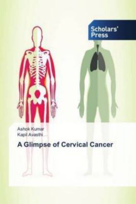 A Glimpse of Cervical Cancer, Ashok Kumar, Kapil Avasthi