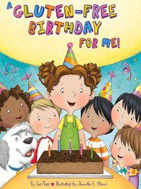 A Gluten-Free Birthday for Me!, Jennifer Morris, Sue Fliess