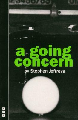 A Going Concern (NHB Modern Plays), Stephen Jeffreys