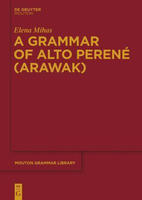 A Grammar of Alto Perené (Arawak), Elena Mihas