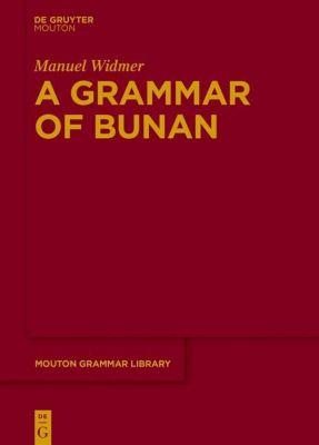 A Grammar of Bunan, Manuel Widmer
