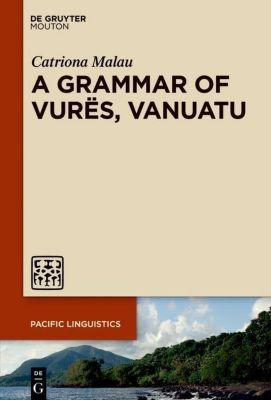 A Grammar of Vurës, Vanuatu, Catriona Malau