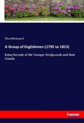 A Group of Englishmen (1795 to 1815), Eliza Meteyard
