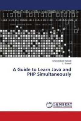 A Guide to Learn Java and PHP Simultaneously, Chandrakant Naikodi, L. Suresh