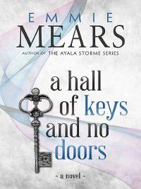 A Hall of Keys and No Doors, Emmie Mears