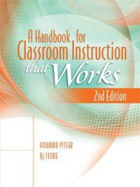 A Handbook for Classroom Instruction That Works, Howard Pitler, B. J. Stone