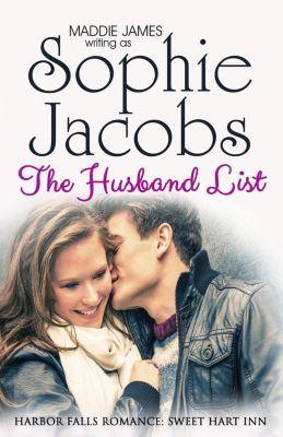 A Harbor Falls Romance: The Husband List (A Harbor Falls Romance, #9), Maddie James, Sophie Jacobs