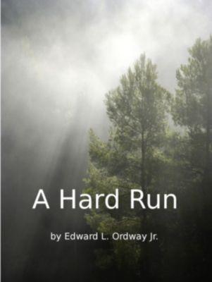 A Hard Run, Edward Ordway