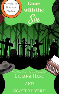 A Harley and Davidson Mystery: Gone With The Sin (A Harley and Davidson Mystery, #8), Liliana Hart, Scott Silverii