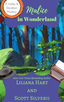 A Harley and Davidson Mystery: Malice In Wonderland (Book 6), Liliana Hart, Scott Silverii