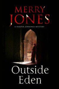 A Harper Jennings Mystery: Outside Eden, Merry Jones