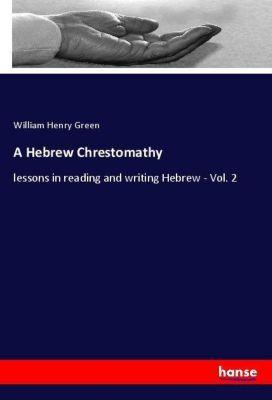 A Hebrew Chrestomathy, William Henry Green