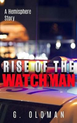 A Hemisphere Story: The Rise of the Watchman (A Hemisphere Story, #2), G Oldman