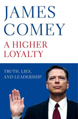 A Higher Loyalty, James Comey