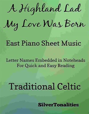 A Highland Lad My Love Was Born Easy Piano Sheet Music, Robert Burns, SilverTonalities
