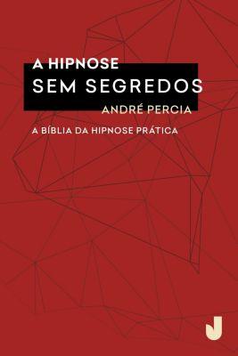 A hipnose sem segredos, André Percia
