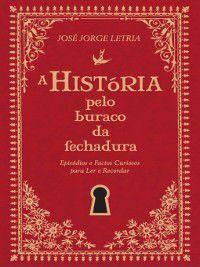 A História pelo Buraco da Fechadura, José Jorge Letria