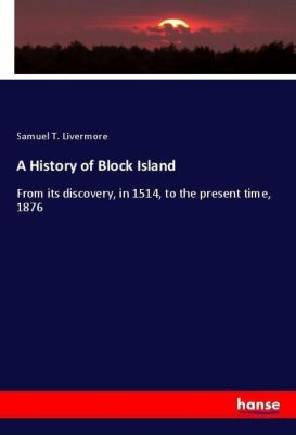A History of Block Island, Samuel T. Livermore