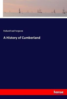 A History of Cumberland, Richard Saul Ferguson