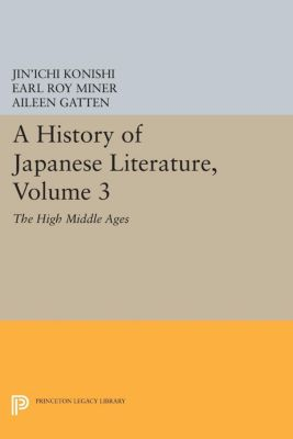 A History of Japanese Literature, Volume 3, Jin'ichi Konishi