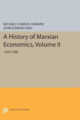 A History of Marxian Economics, Volume II, John Edward King, Michael Charles Howard