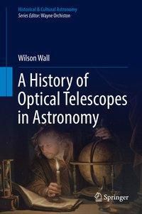 A History of Optical Telescopes in Astronomy, Wilson Wall