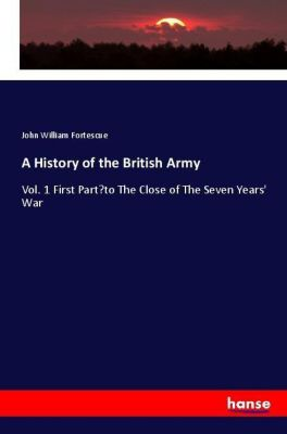 A History of the British Army, John William Fortescue