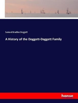 A History of the Doggett-Daggett Family, Samuel Bradlee Doggett