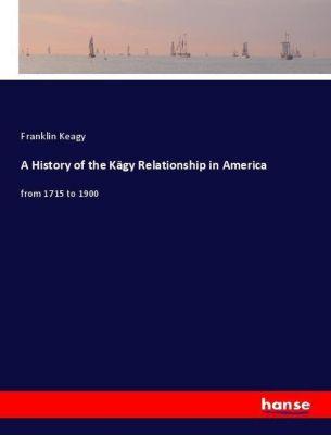 A History of the Kägy Relationship in America, Franklin Keagy