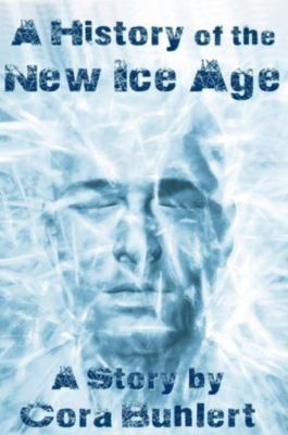A History of the New Ice Age, Cora Buhlert