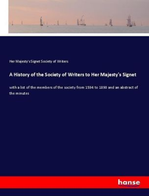 A History of the Society of Writers to Her Majesty's Signet