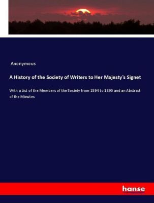 A History of the Society of Writers to Her Majesty's Signet, Anonymous