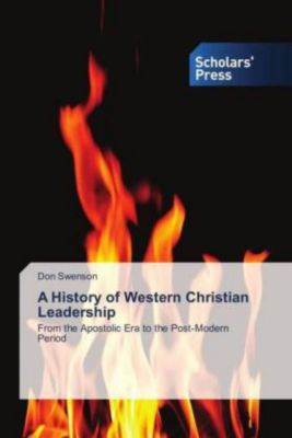 A History of Western Christian Leadership, Don Swenson