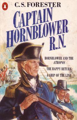 A Horatio Hornblower Tale of the Sea: Captain Hornblower R.N., C.s. Forester