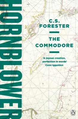 A Horatio Hornblower Tale of the Sea: The Commodore, C.s. Forester