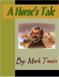 A Horse's Tale, Mark Twain