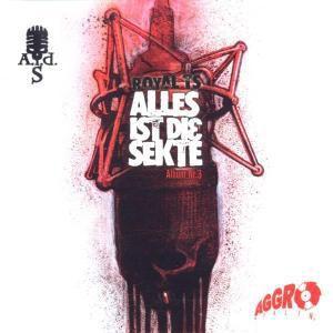 A.I.D.S.-Alles Ist Die Sekte-Album Nr.3, Sido, Sido & B-tight, Die Sekte