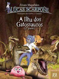 A Ilha Dos Gatossauros ? 2ª Parte, Álvaro;Campos, Carlos J. Magalhães