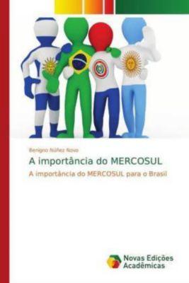 A importância do MERCOSUL, Benigno Núñez Novo