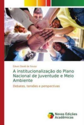 A institucionalização do Plano Nacional de Juventude e Meio Ambiente, Gilvan David de Sousa