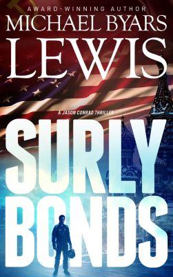 A Jason Conrad Thriller: Surly Bonds, Michael Byars Lewis