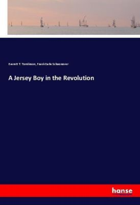 A Jersey Boy in the Revolution, Everett T. Tomlinson, Frank Earle Schoonover
