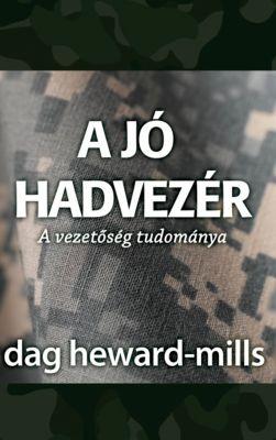 A jó hadvezér, Dag Heward-Mills