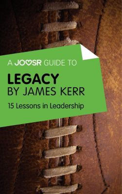 A Joosr Guide to... Legacy by James Kerr, Joosr