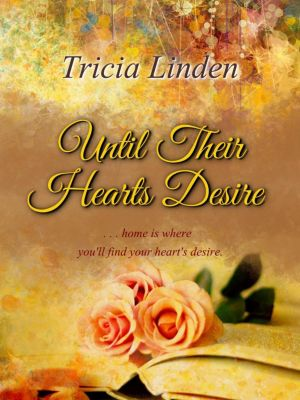 A Jules Vanderzeit novel: Until Their Hearts Desire (A Jules Vanderzeit novel, #2), Tricia Linden
