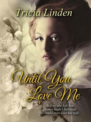 A Jules Vanderzeit novel: Until You Love Me (A Jules Vanderzeit novel), Tricia Linden