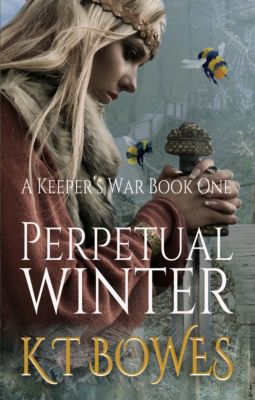 A Keeper's War: Perpetual Winter, K T Bowes