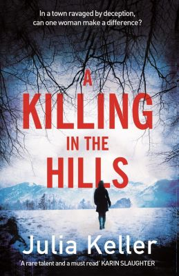 A Killing in the Hills (Bell Elkins, Book 1), Julia Keller